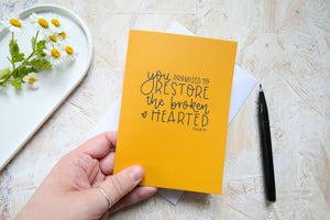 You promised to restore the broken hearted | Pslam 147 | Sympathy card