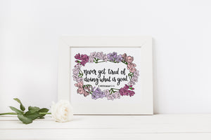 Never tire of doing what is good | Floral Art Print
