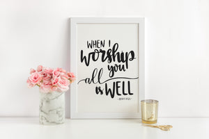 When I worship you all is well | Lyric Print