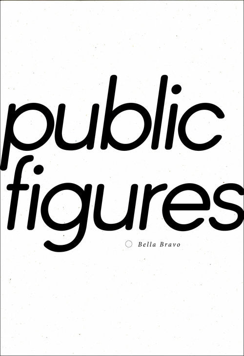 Public Figures by Bella Bravo
