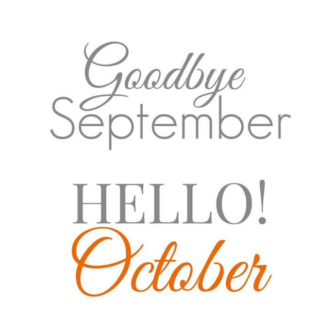 Goodbye September. Hello October.