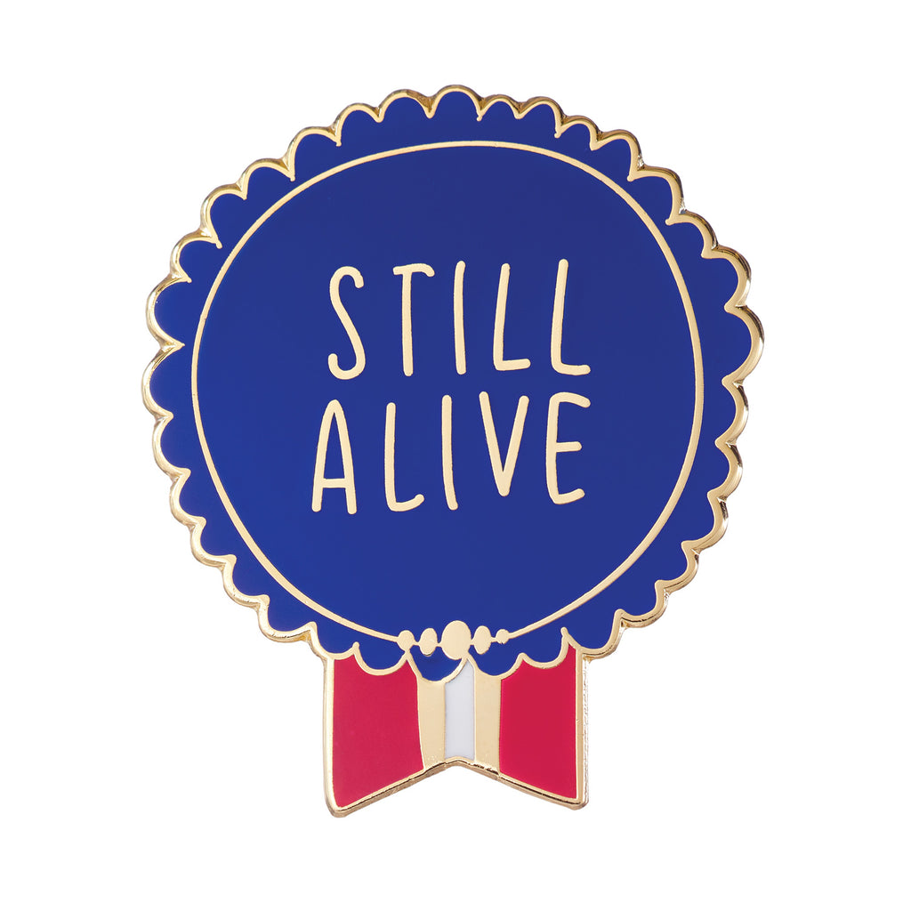 Still Alive Everyday Bravery Enamel Pin