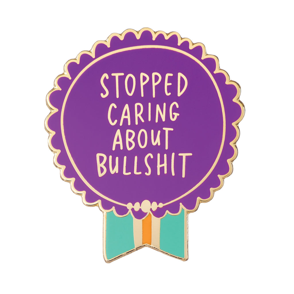 Stopped Caring About Bullshit Everyday Bravery Enamel Pin