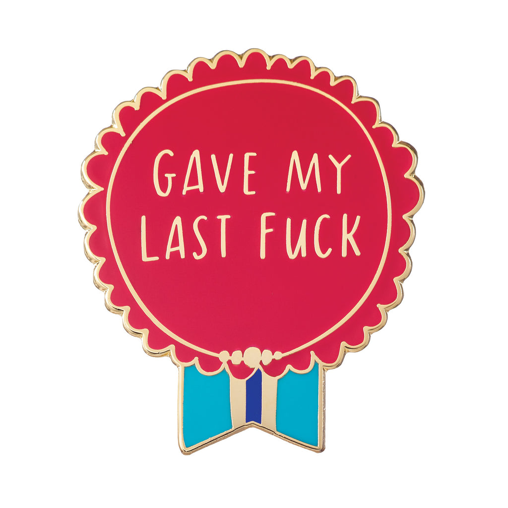 Gave My Last Fuck Everyday Bravery Enamel Pin