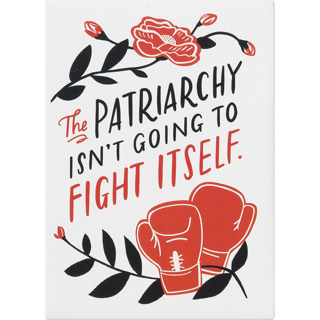 Emily McDowell & Friends Patriarchy Isn't Going to Fight Itself Magnet
