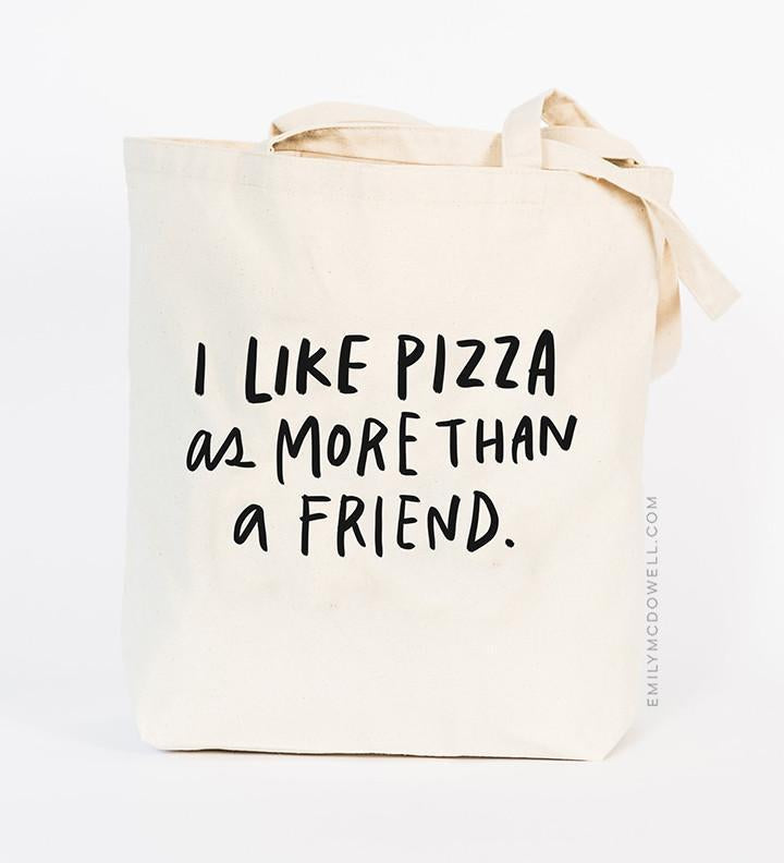 I Like Pizza As More Than A Friend Tote Bag