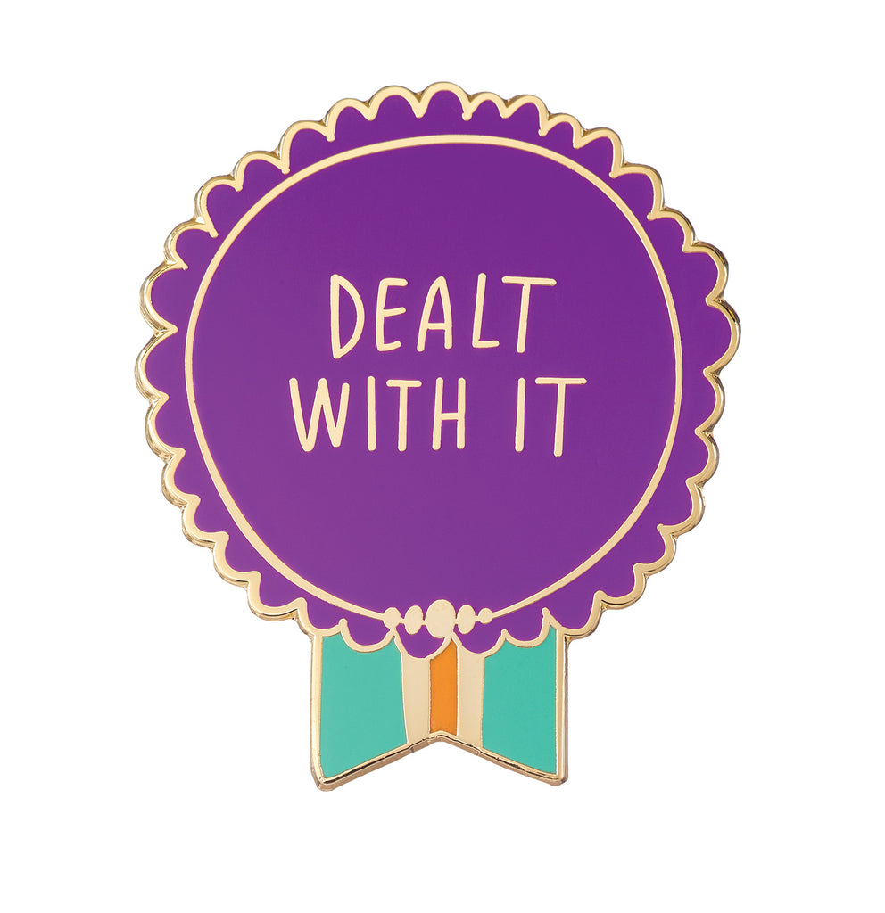 Dealt With It Everyday Bravery Enamel Pin
