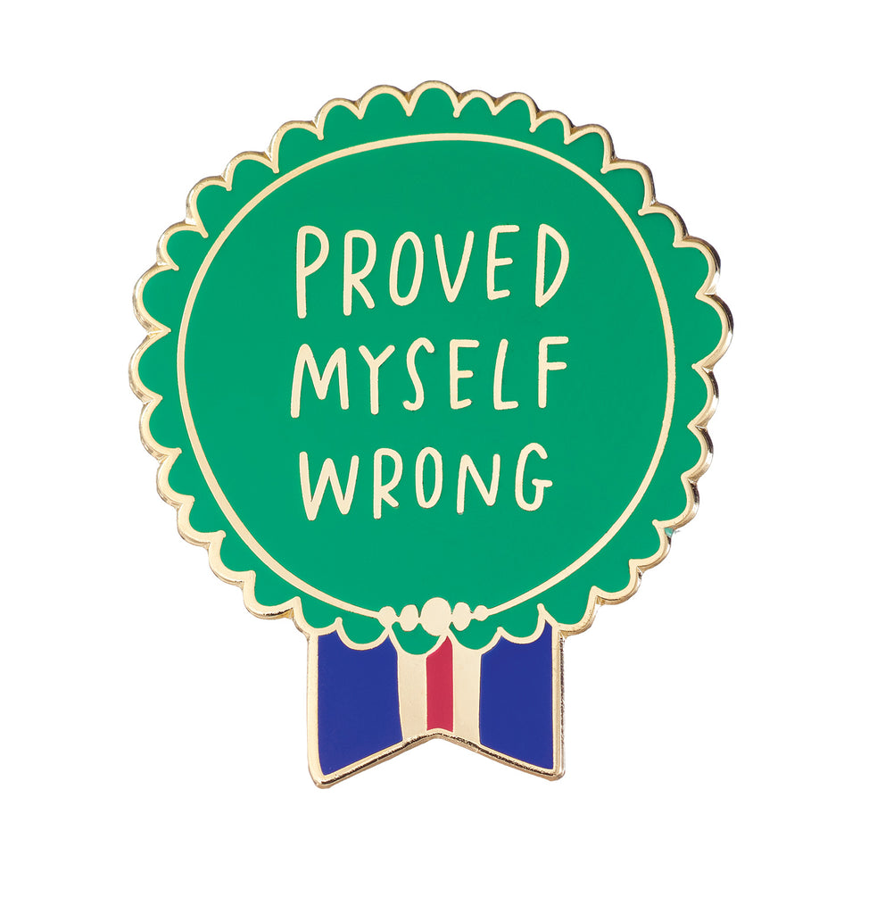 Proved Myself Wrong Everyday Bravery Enamel Pin