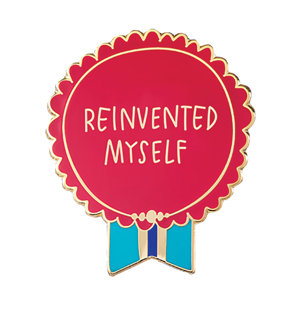 Everyday Bravery Pin reads: Reinvented Myself