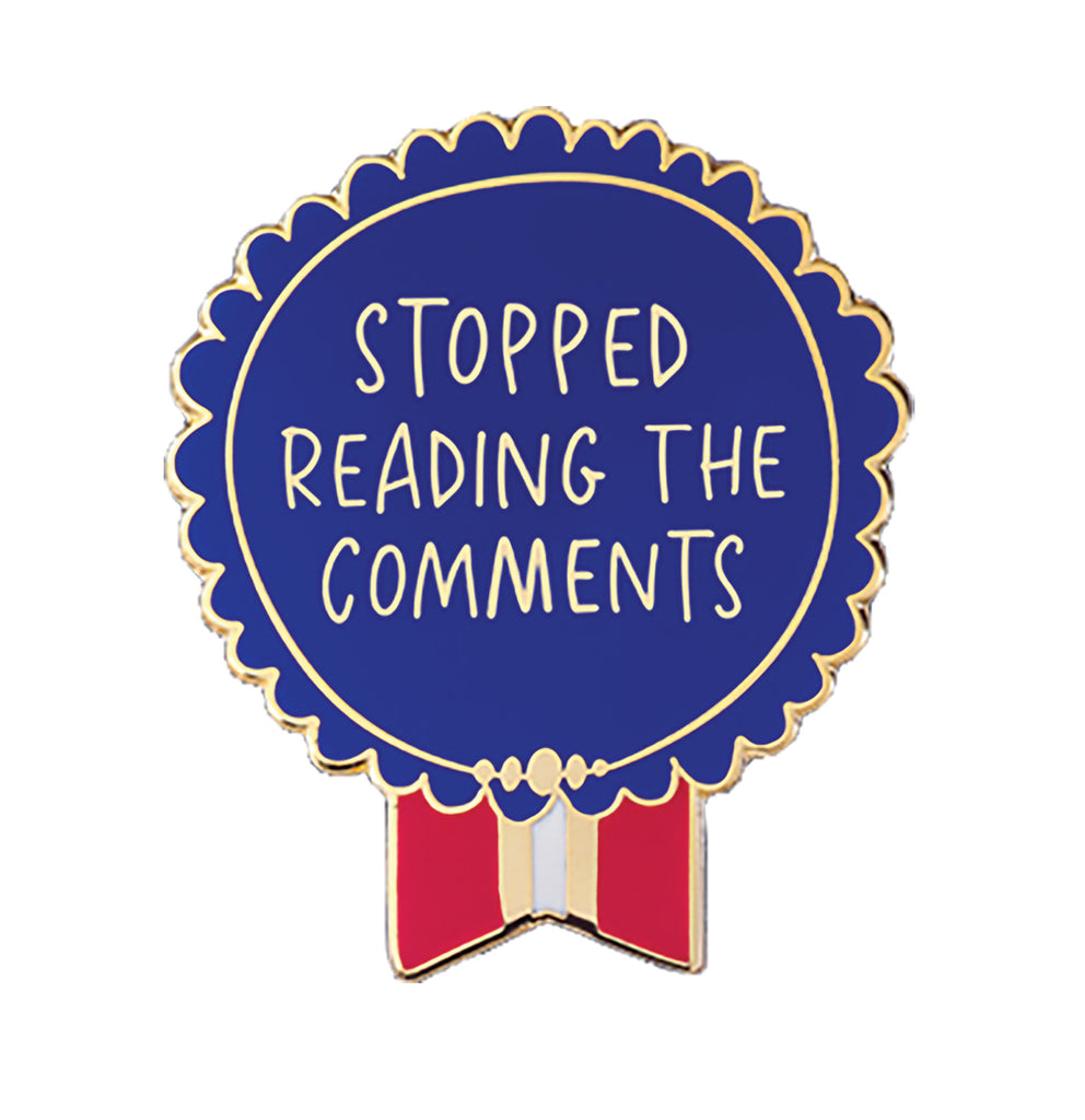 Everyday Bravery Pin reads: Stopped Reading the Comments