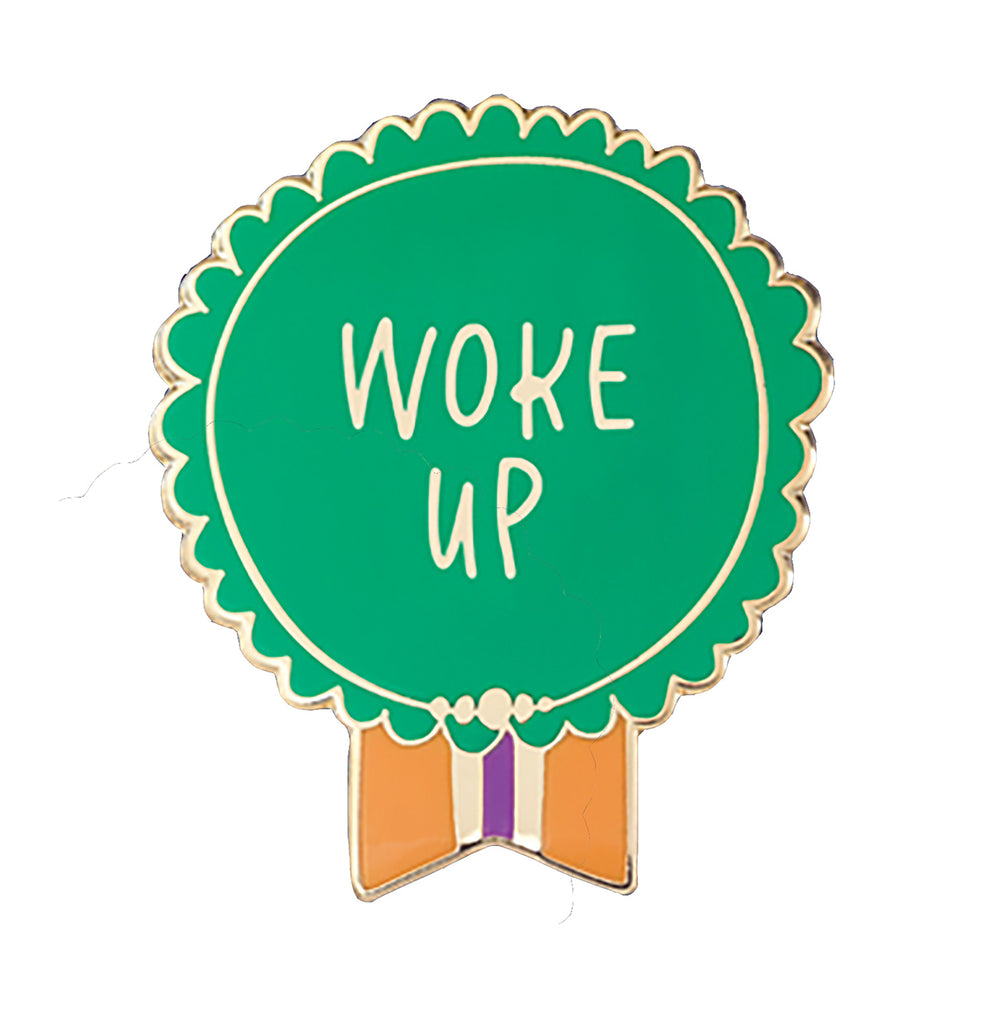 Everyday Bravery Pin reads: Woke Up