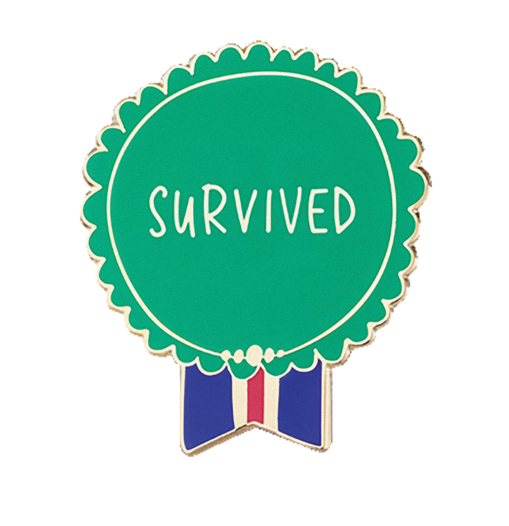 Everyday Bravery Pin reads: Survived