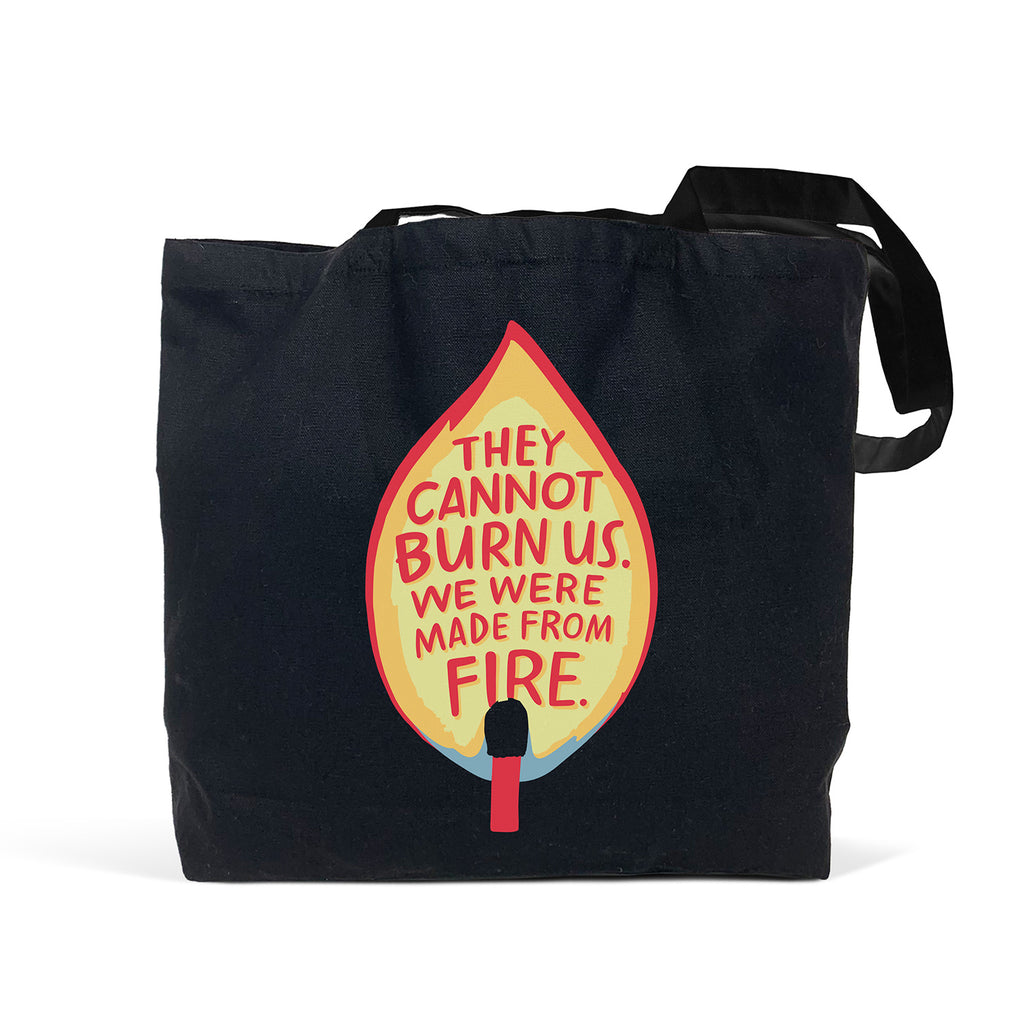 They Cannot Burn Us Black Tote Bag