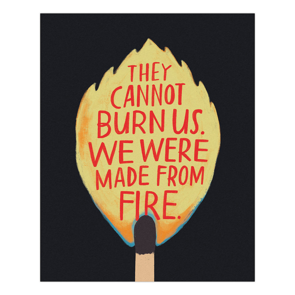 They Cannot Burn Us black art print from Emily McDowell & Friends