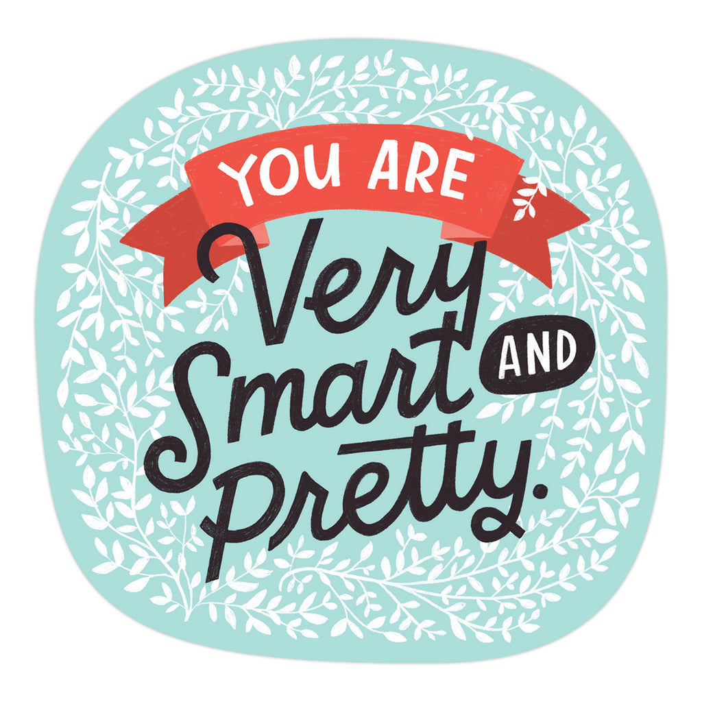 You Are Very Smart and Pretty Sticker