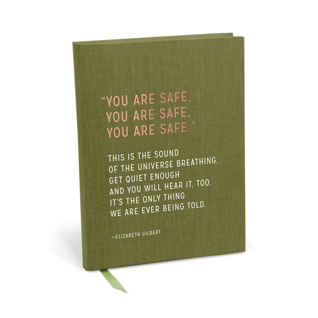 Journal reads: You are safe. You are safe. You are safe. This is the sound of the universe breathing. Get quiet enough and you will hear it, too. It's the only thing we are ever being told.