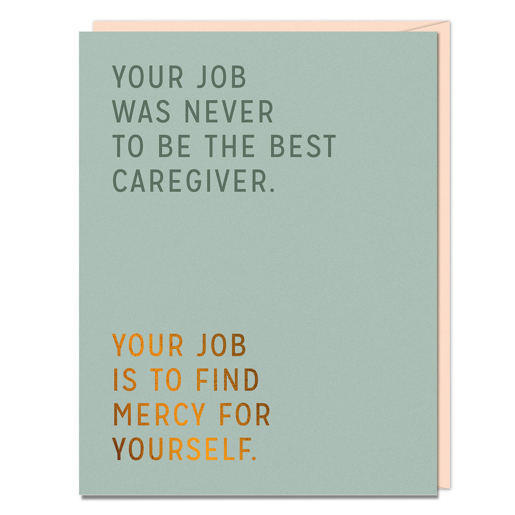 Best Caregiver Card text reads: Your job was never to be the best caregiver. Your job is to find mercy for yourself.