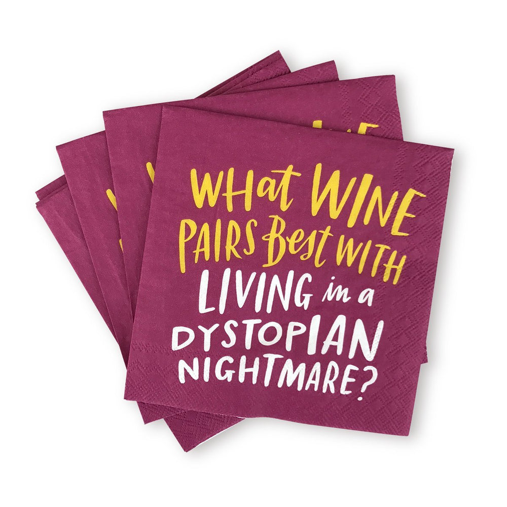 Cocktail Napkins - What Wine Pairs Best with Living in a Dystopian Nightmare