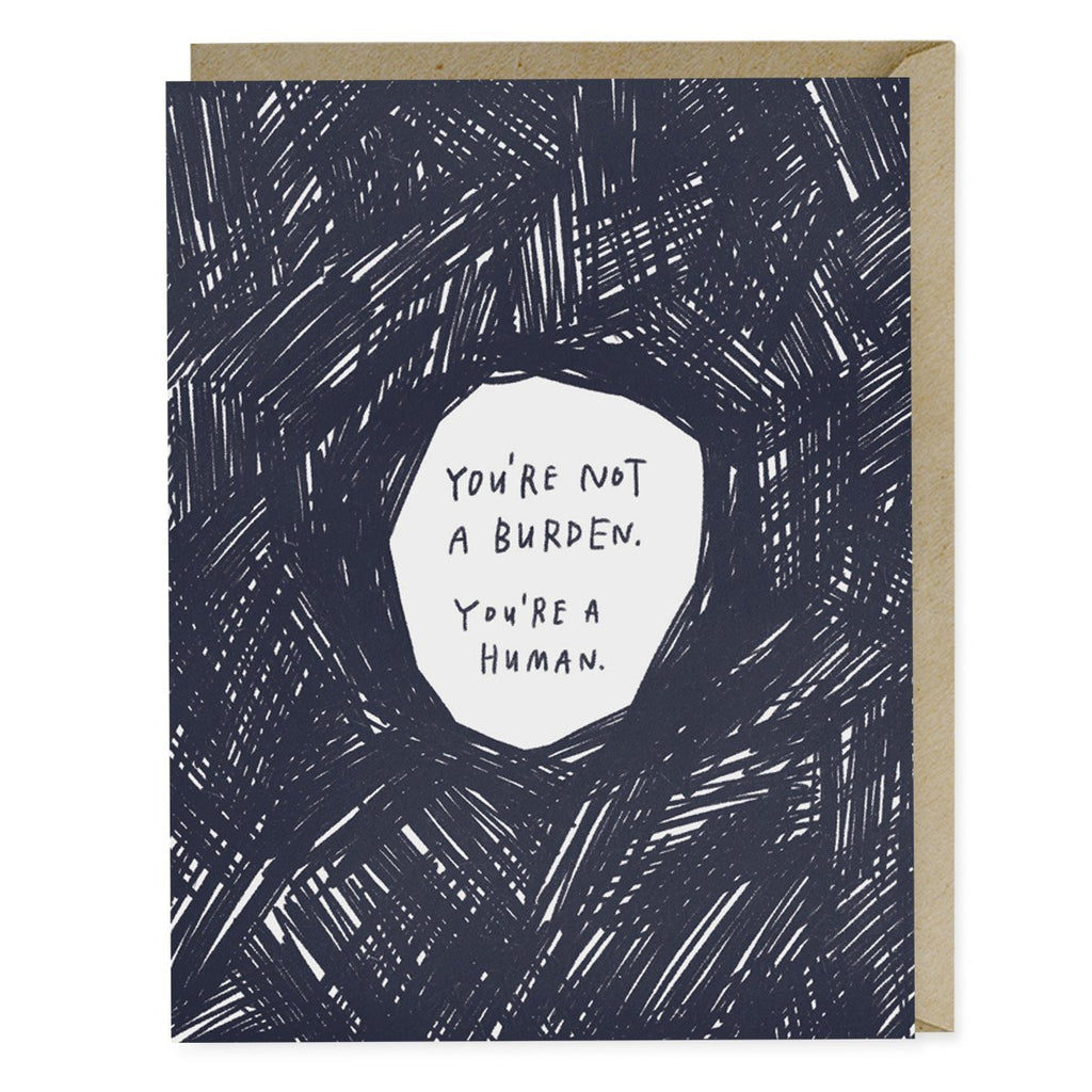 Emily McDowell Not A Burden Empathy Card