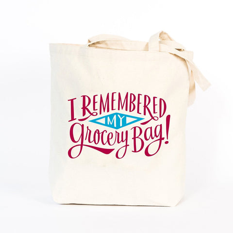 Tote Bag - I Remembered My Grocery Bag
