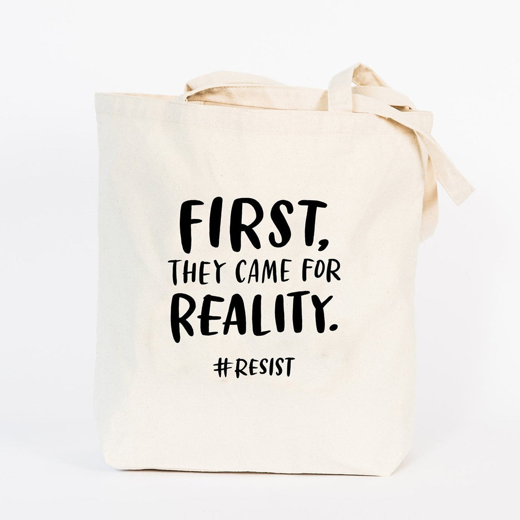 First They Came for Reality Tote Bag