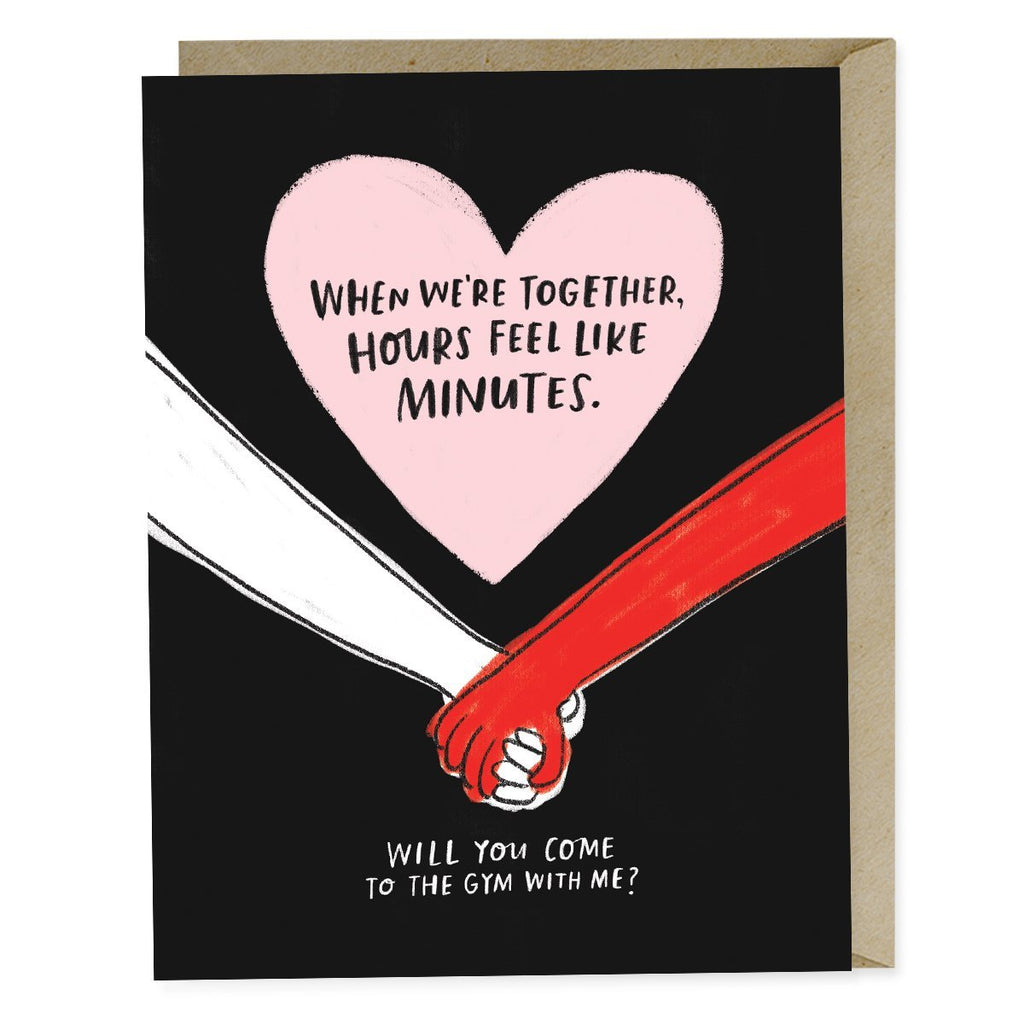 Card reads: Who we're together, Hours feel like minutes. Will you come to the gym with me?