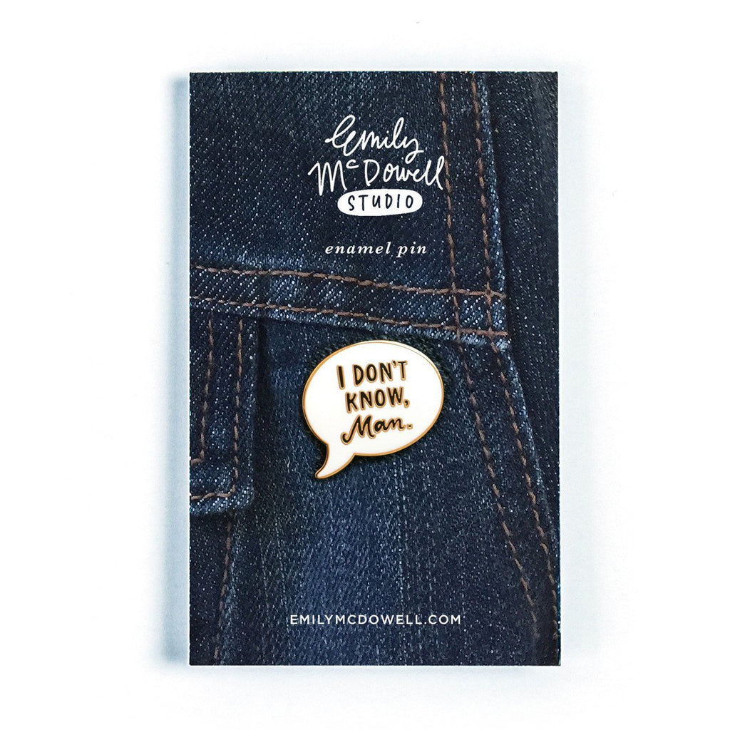 I Don't Know, Man Enamel Pin