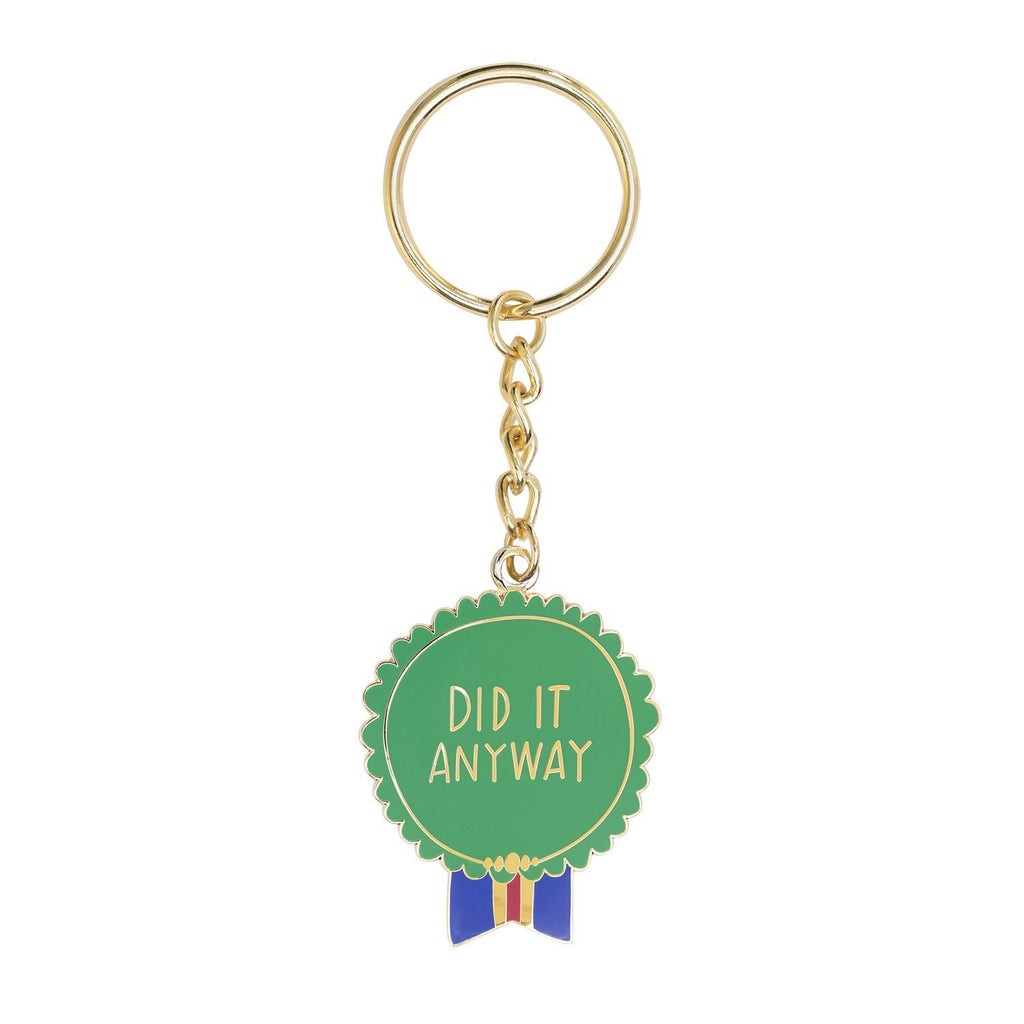 Did It Anyway Keychain