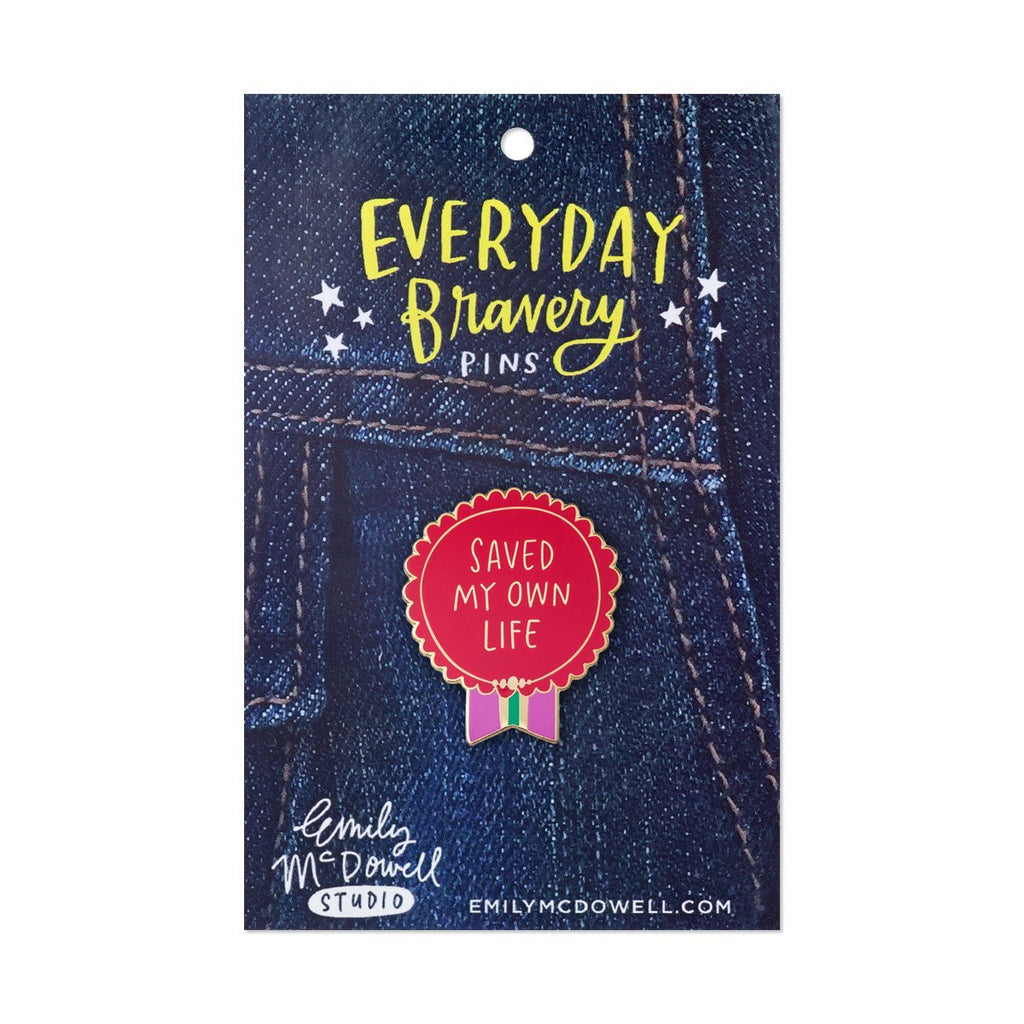 Red Saved My Own Life Everyday Bravery Pin on backing