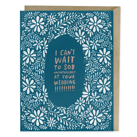 Emily McDowell Sob At Your Wedding Congratulations Card