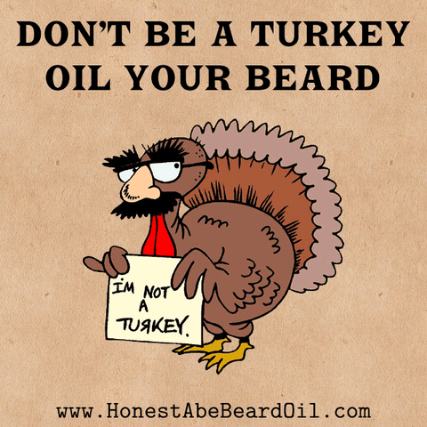Don't be a turkey.  Oil your beard.