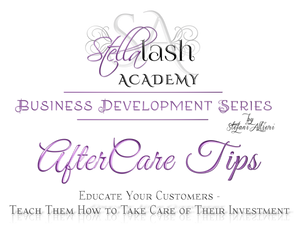 StellaLash Academy Business Development Series Aftercare Tips for lash extension technicians and clients.