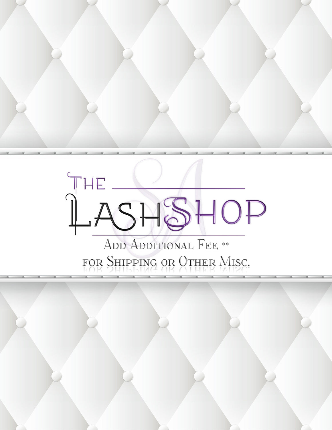 Additional Shipping Fees** - The Lash Shop @ StellaLash