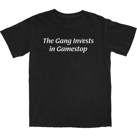 The Gang Invests in Gamestop T Shirt
