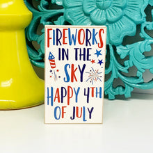 Load image into Gallery viewer, Fireworks in the Sky - Happy 4th of July Sign