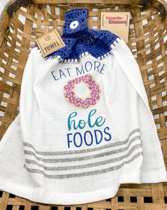 Eat more hole foods hand towel
