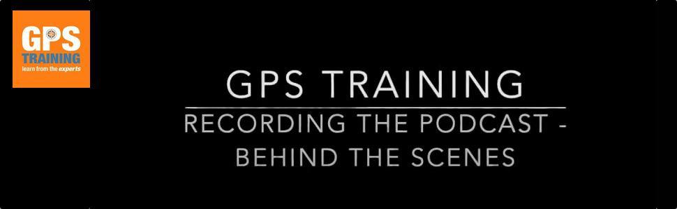 Behind the scenes - recording the GPS Training Podcast