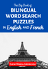The Big Book of Bilingual Word Search Puzzles in English and French