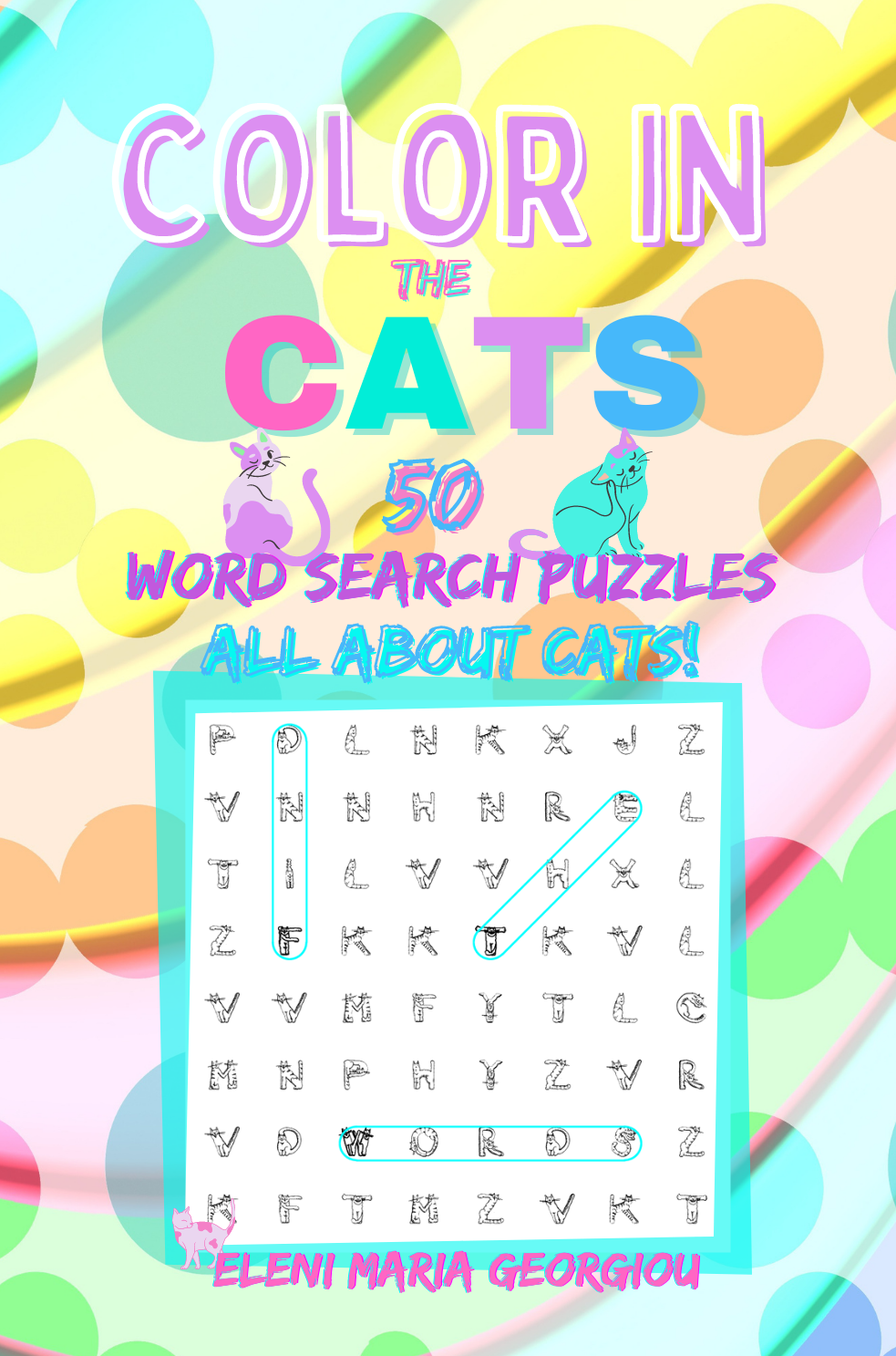 Color in the CATS: 50 Word Search Puzzles All About Cats!