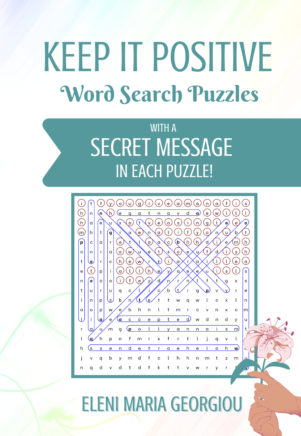 Keep it Positive: Word Search Puzzles with a  Secret Message in Each Puzzle