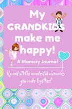 Load image into Gallery viewer, My Grandkids Make Me Happy! A Memory Journal