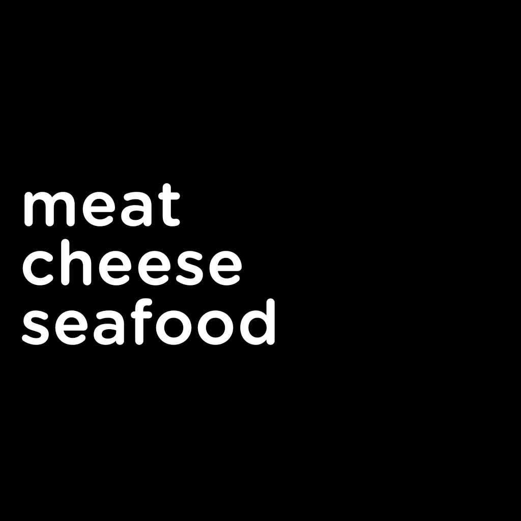 Meat, Cheese, Seafood