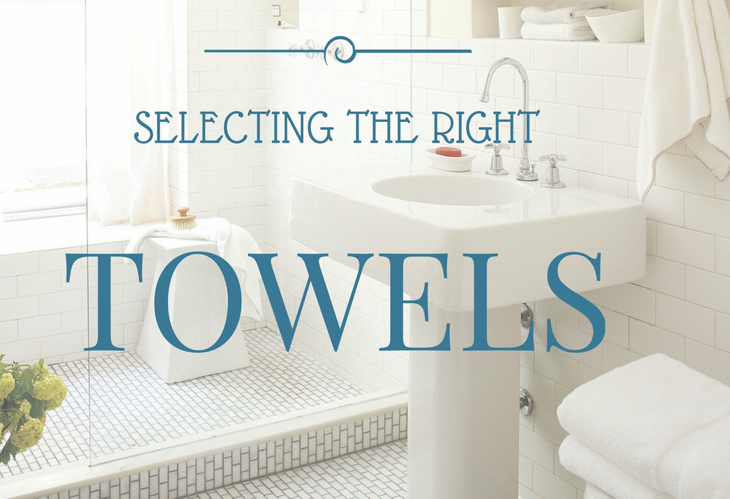 Selecting the Right Towel  For Your Home