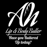 AH Lip & Body Butter - Have You buttered up today?