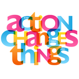 """the words """"action changes things"""" with letters in pink, blue, orange, and yellow on a white background"""