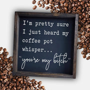 I'm pretty sure I just heard my coffee pot whisper... -  Lines by Lacey -  marketsquare-collective.myshopify.com