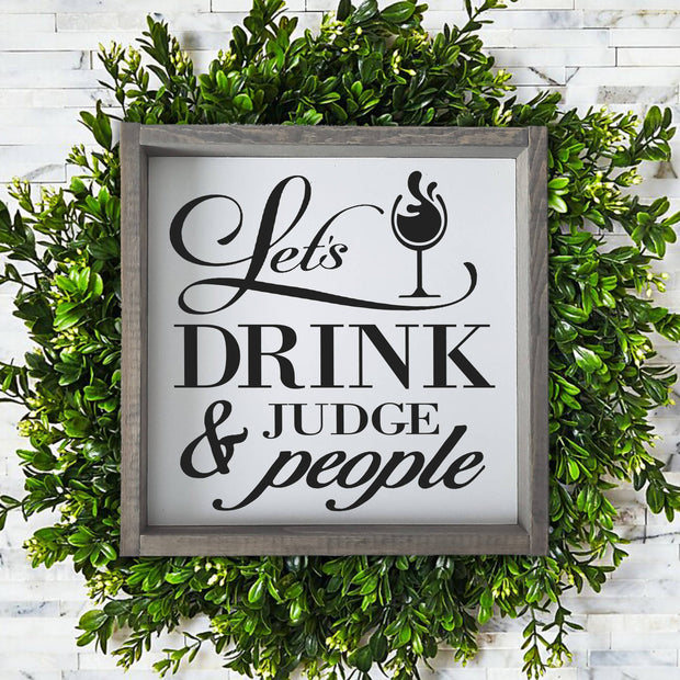 Let's drink and Judge People -  Lines by Lacey -  marketsquare-collective.myshopify.com