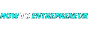 How to Entrepreneur