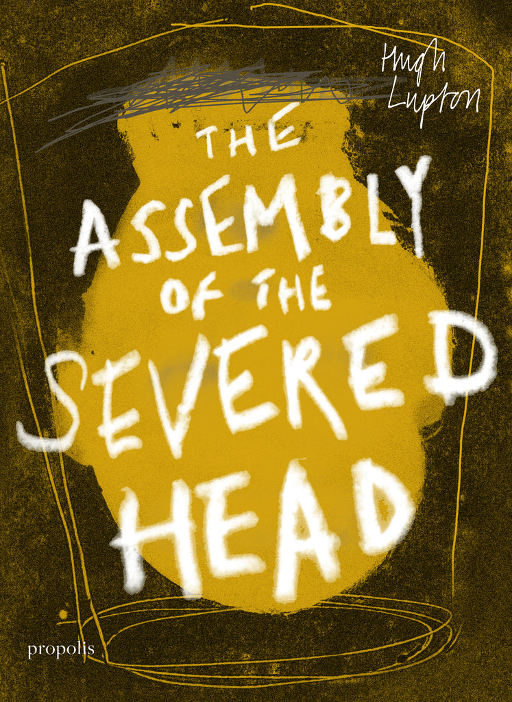 The Assembly of the Severed Head by Hugh Lupton