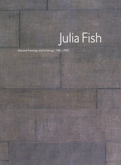 Julia Fish: View – Selected Paintings and Drawings